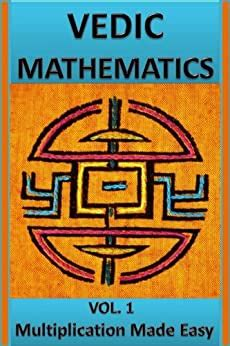 Vedic Mathematics Multiplication Made Easy Learn To Multiply 25 Times Faster In A Day English Edition