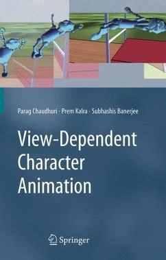 View Dependent Character Animation Chaudhuri Parag Kalra