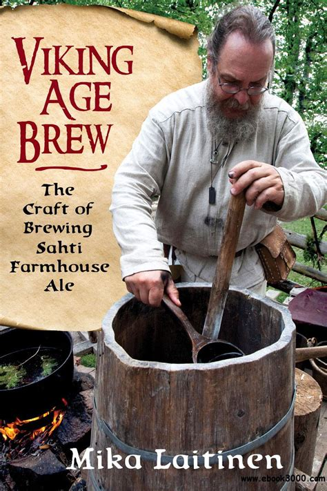 Viking Age Brew The Craft Of Brewing Sahti Farmhouse Ale