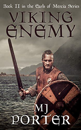 Viking Enemy Gripping Historical Action And Adventure Set In Viking England The Earls Of Mercia Series Book 2 English Edition