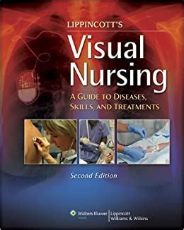 Visual Nursing A Guide To Diseases Skills And Treatments