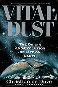 Vital Dust The Origin And Evolution Of Life On Earth