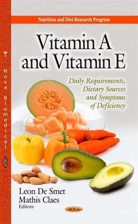 Vitamin A And Vitamin E Daily Requirements Dietary Sources And Symptoms Of Deficiency Nutrition And Diet Research Progress