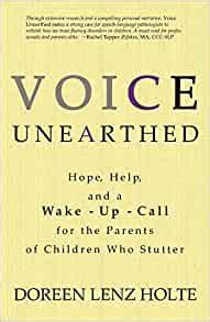 Voice Unearthed Hope Help And A Wake Up Call For The Parents Of Children Who Stutter