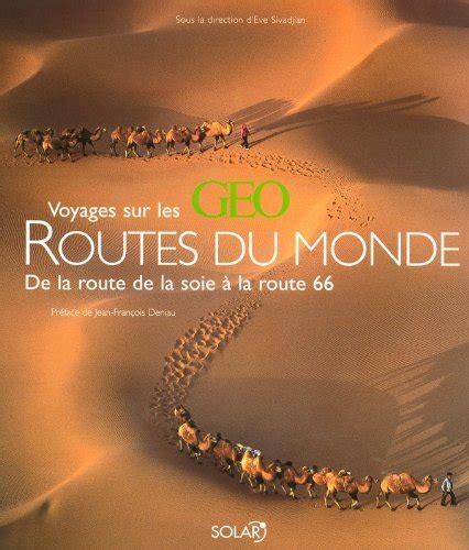 Voyages Sur Les Routes Du Monde Geo (ePUB/PDF)
