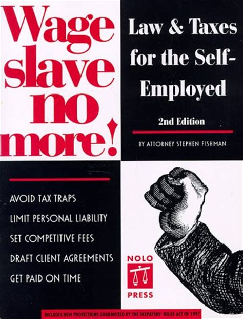Wage Slave No More Law And Taxes For The Self Employed