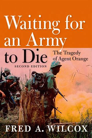 Waiting For An Army To Die The Tragedy Of Agent Orange