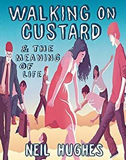 Walking On Custard And The Meaning Of Life A Guide For Anxious Humans English Edition