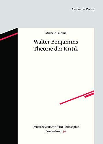 Walter Benjamins Theorie Der Kritik Salonia Michele (ePUB/PDF) Free