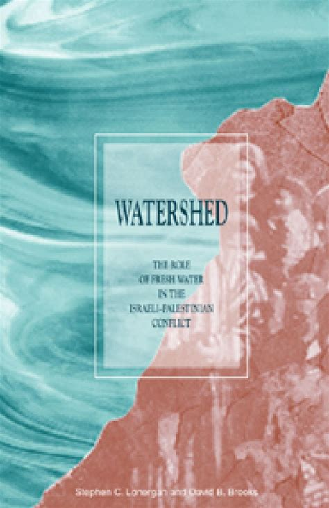 Watershed The Role Of Fresh Water In The IsraeliPalestinian Conflict