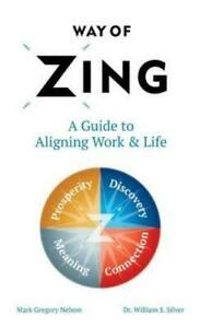 Way Of Zing A Guide To Aligning Work Life