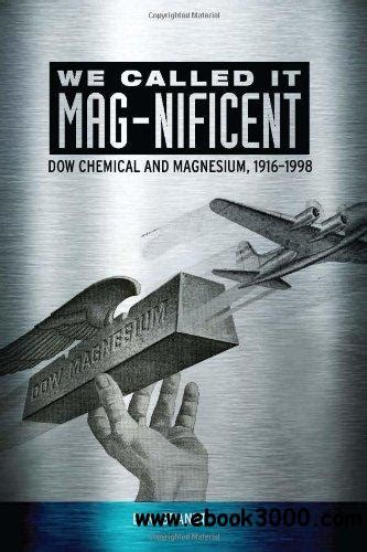 We Called It MAGnificent Dow Chemical And Magnesium 19161998