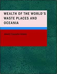 Wealth Of The Worlds Waste Places And Oceania