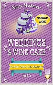 Weddings Wine Cake A Culinary Cozy Mystery Comfort Cakes Cozy Mysteries Book 5