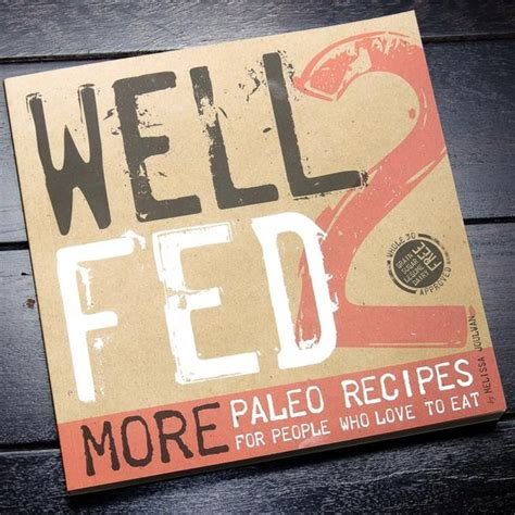 Well Fed 2 More Paleo Recipes For People Who Love To Eat
