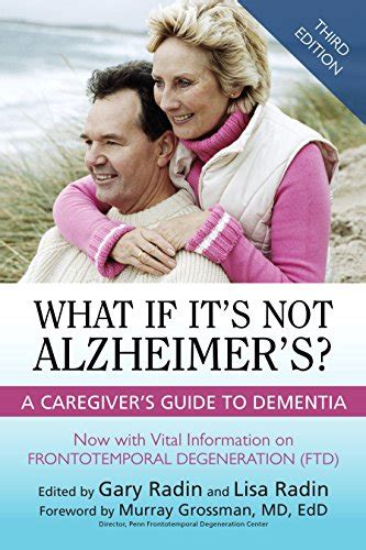 What If Its Not Alzheimers A Caregivers Guide To Dementia 3rd Edition