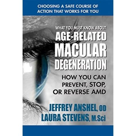 What You Must Know About AgeRelated Macular Degeneration How You Can Prevent Stop Or Reverse AMD