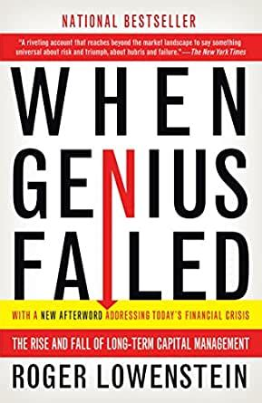 When Genius Failed The Rise And Fall Of LongTerm Capital Management