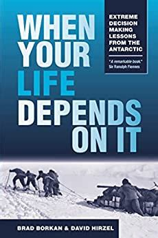 When Your Life Depends On It Extreme Decision Making Lessons From The Antarctic