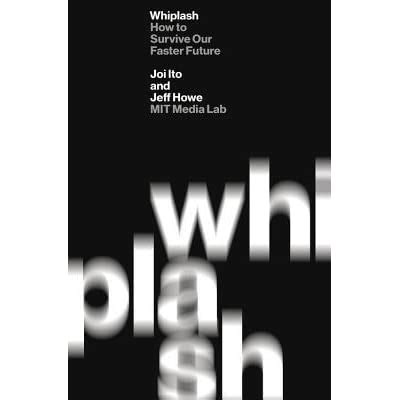 Whiplash How To Survive Our Faster Future
