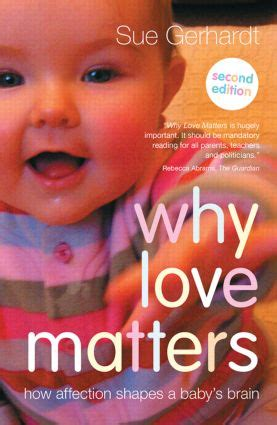 Why Love Matters How Affection Shapes A Babys Brain