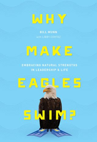 Why Make Eagles Swim Embracing Natural Strengths In Leadership Life