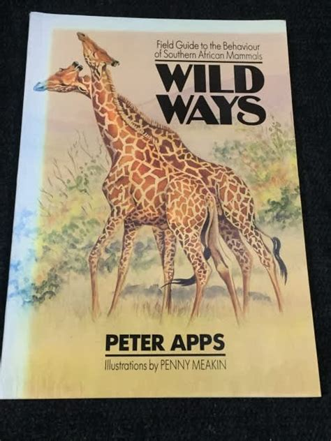 Wild Ways Field Guide To The Behaviour Of Southern African Mammals ...