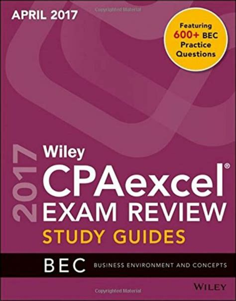 Wiley Cpaexcel Exam Review April 2017 Study Guide Business Environment And Concepts Wiley Cpa Exam Review Business Environment Concepts