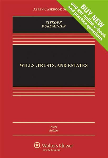 Wills Trusts And Estates Tenth Edition Connected Casebook Aspen Casebook