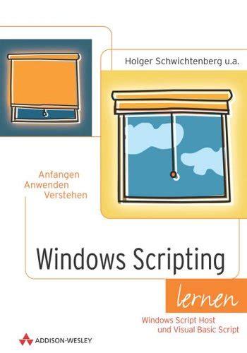 Windows Scripting Lernen Windows Automatisieren Mit Dem Windows ...