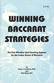 Winning Baccarat Strategies The First Effective Card Counting Systems For The Casino Game Of Baccarat
