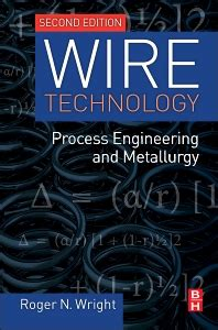 Wire Technology Second Edition Process Engineering And
