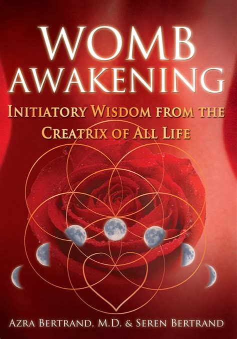 Womb Awakening Initiatory Wisdom From The Creatrix Of All Life (ePUB