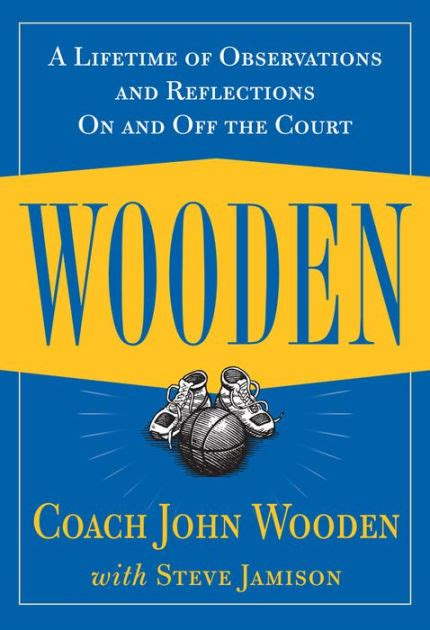 Wooden A Lifetime Of Observations And Reflections On And Off The Court English Edition