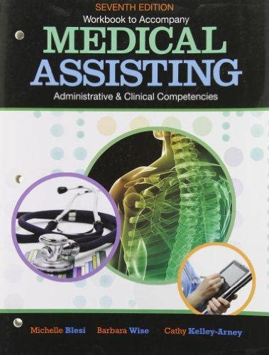 Workbook For Blesi Wise Kelly Arneys Medical Assisting Adminitrative And Clinical Competencies 7th