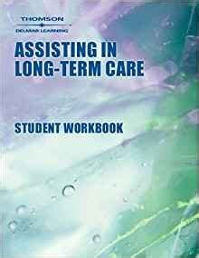 Workbook To Accompany Assisting In LongTerm Care