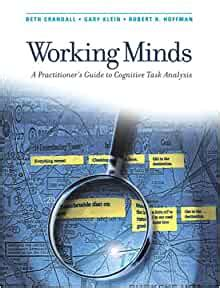 Working Minds A Practitioners Guide To Cognitive Task Analysis A Bradford Book
