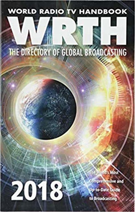 World Radio Tv Handbook 2018 2018 The Global Directory Of