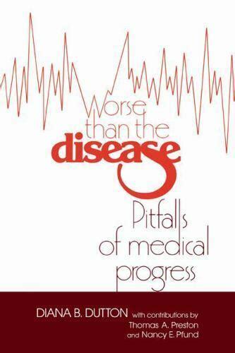 Worse Than The Disease Dutton Diana Barbara Preston Thomas A Pfund ...