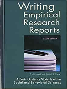 Writing Empirical Research Reports A Basic Guide For Students Of The Social And Behavioral Sciences 6th Sixth Edition