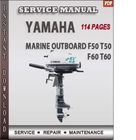 Yamaha Marine F50 T50 F60 T60 Factory Service Repair Manual Pdf