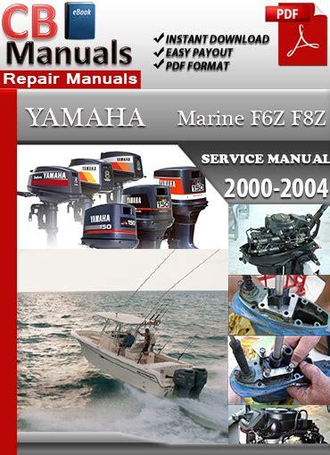 Yamaha Marine F6z F8z 2000 2004 Online Service Repair Manual (ePUB