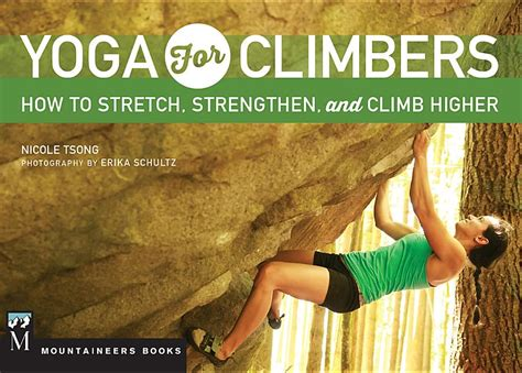 Yoga For Climbers Stretch Strengthen And Climb Higher