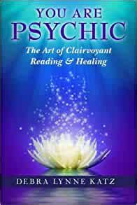 You Are Psychic The Art Of Clairvoyant Reading And Healing