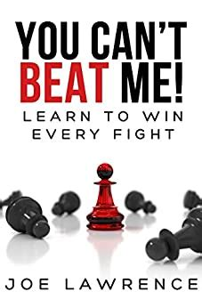 You Cant Beat Me Learn To Win Every Fight