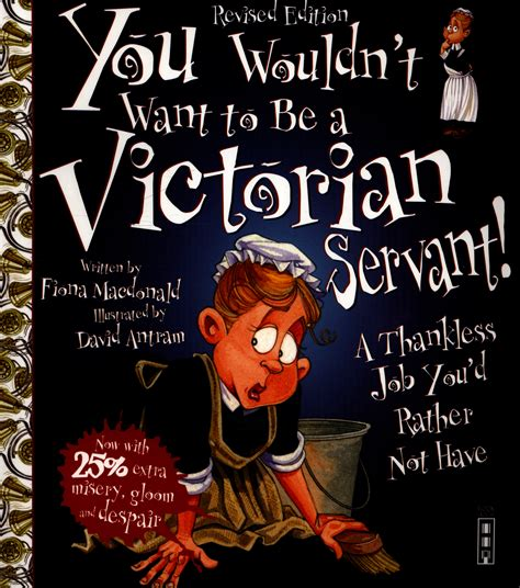You Wouldnt Want To Be A Victorian Servant