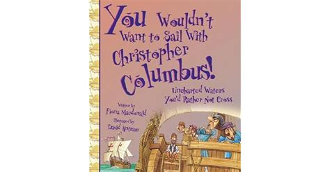 You Wouldnt Want To Sail With Christopher Columbus