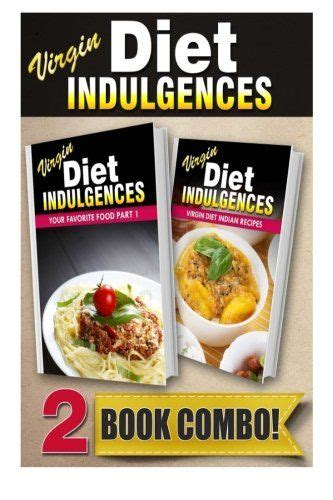 Your Favorite Food Part 1 And Your Favorite Food Part 2 2 Book Combo Virgin Diet Indulgences