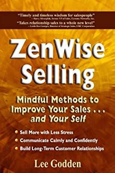 ZenWise Selling Mindful Methods To Improve Your Sales And Your Self