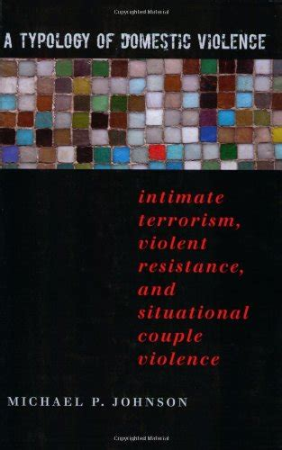 A Typology Of Domestic Violence Intimate Terrorism Violent Resistance And Situational Couple Violence New England Gender Crime Law